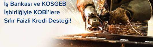 İş Bankası ve KOSGEB İş Birliğiyle KOBİ'lere Faizsiz Kredi